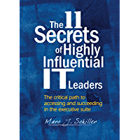 The 11 Secrets of Highly Influential IT Leaders (English Edition)