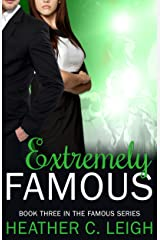 Extremely Famous (Famous Series Book 3) Kindle Edition