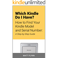 Which Kindle Do I Have?: How to Find Your Kindle Model and Serial Number: A Step-by-Step Guide