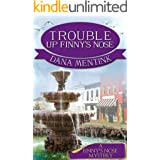 Trouble Up Finny's Nose (Christian Cozy Mystery) (A Finny's Nose Mystery Book 1)