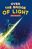Over the Bridge of Light: A light-hearted children's fantasy tale with a message
