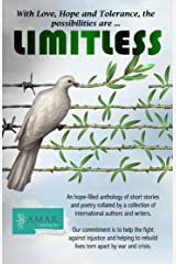 LIMITLESS: (With Love, Hope and Tolerance the Possibilities are Limitless) Kindle Edition