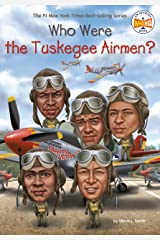 Who Were the Tuskegee Airmen? (Who Was?) Kindle Edition
