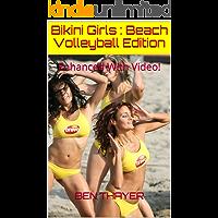 Bikini Girls : Beach Volleyball Edition: Enhanced With Video!