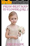 From Best Man to Flower Girl 2 (Gender Swap Age Regression)