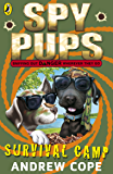 Spy Pups: Survival Camp (Spy Dog Series Book 5)