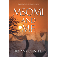 Msomi and Me: Tales from the African bush (English Edition)