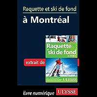 Raquette et ski de fond à Montréal (French Edition)