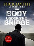 The Body Under the Bridge (DCI Craig Gillard Crime Thrillers Book 5)