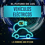 El Futuro de los Vehículos Eléctricos [The Future of Electric Vehicles]