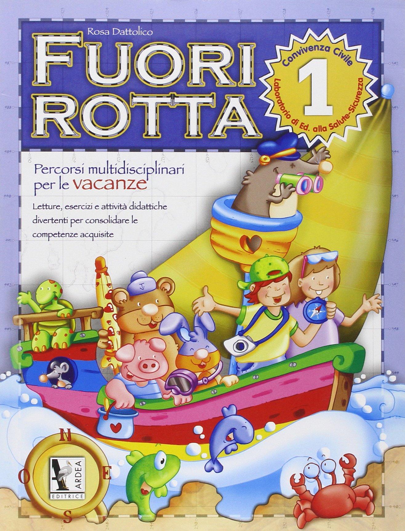Fuori rotta: 1 Copertina flessibile – 31 mar 2005 Rosa Dattolico Ardea 8883972457 EDUCAZIONE