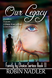 Our Legacy (Family by Choice Book 11)
