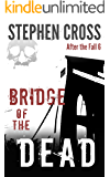 Bridge of the Dead (After the Fall Book 6)