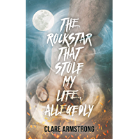 The Rockstar That Stole My Life, Allegedly (English Edition)