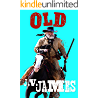 Old: A Western (Never Too Old Westerns Book 1)