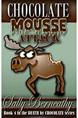 Chocolate Mousse Attack (Death by Chocolate Book 4) Kindle Edition