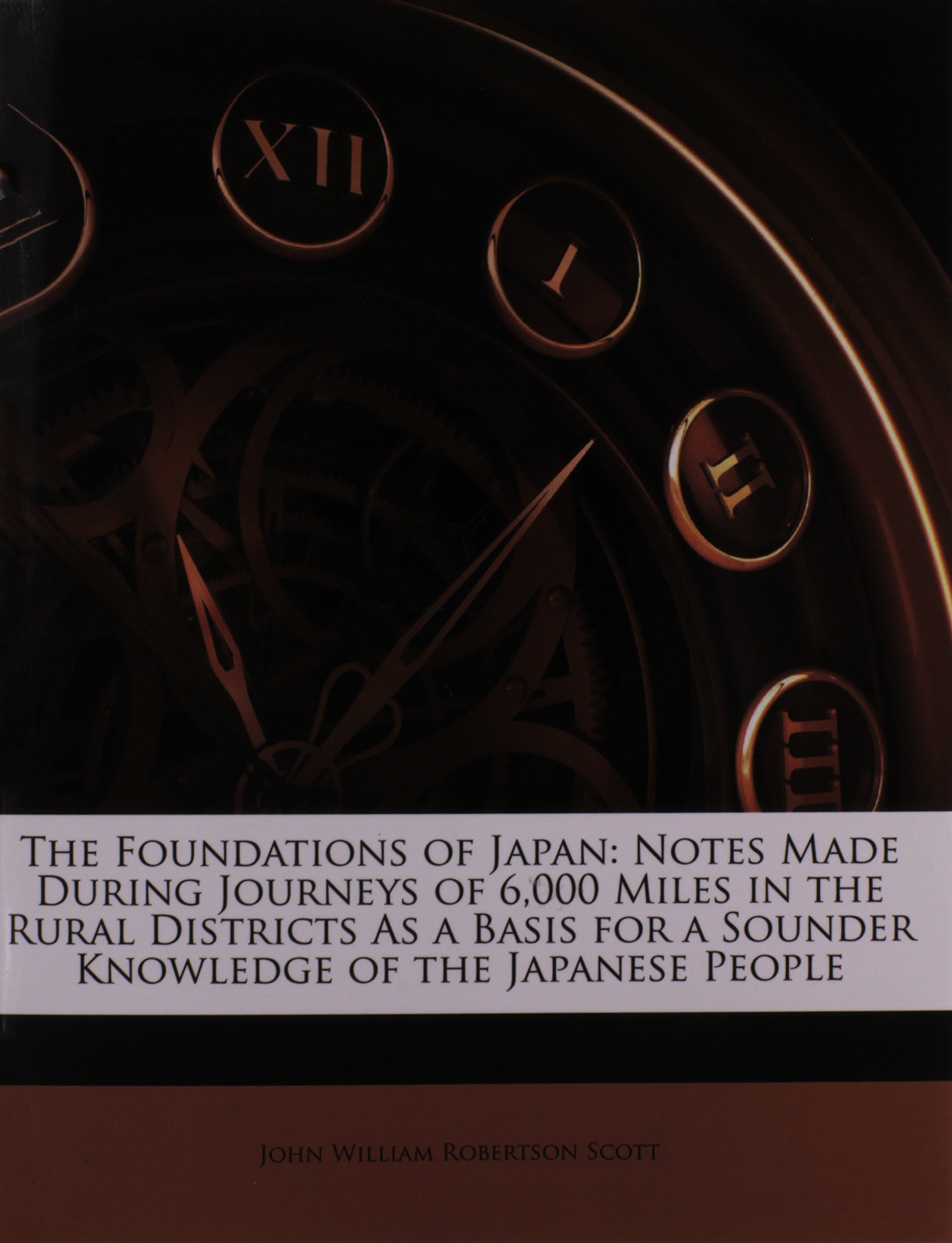 Read Online The Foundations of Japan: Notes Made During Journeys of 6,000 Miles in the Rural Districts As a Basis for a Sounder Knowledge of the Japanese People Text fb2 ebook
