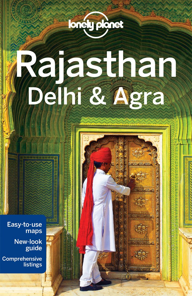 Lonely Planet Rajasthan, Delhi & Agra Guide (Country Regional Guides)