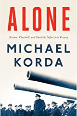 Alone: Britain, Churchill, and Dunkirk: Defeat into Victory Kindle Edition