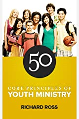 50 Core Principles of Youth Ministry Kindle Edition
