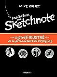 Initiation au sketchnote: Le guide illustré de la prise de notes visuelles