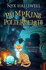 Pumpkins & Poltergeists, Confessions of a Closet Medium, Book 1 Kindle Edition