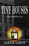 Tiny Houses (Cid Garrett P.I. Book 3)