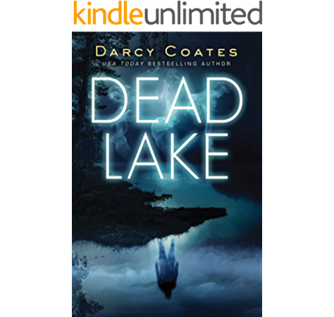 Dead Lake Kindle Edition By Coates Darcy Mystery Thriller Suspense Kindle Ebooks Amazon Com