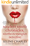 The Scarlett Smith Chronicles (Southern Vampire Detective Boxed Set Book 1)