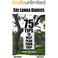Sri Lanka Diaries: A Couple's Travel Journal With 75 Tips to Help Plan Your Trip
