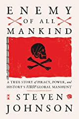 Enemy of All Mankind: A True Story of Piracy, Power, and History's First Global Manhunt Kindle Edition