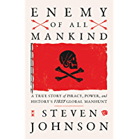 Enemy of All Mankind: A True Story of Piracy, Power, and History's First Global Manhunt (English Edition)