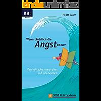 Wenn plötzlich die Angst kommt: Panikattacken verstehen und überwinden (RBtaschenbuch - Thema (555))