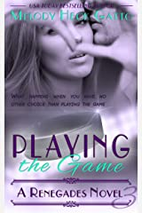 Playing the Game: Renegades 3 (The Renegades Series) Kindle Edition