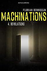 Machinations: Épisode 4 : Révélations (French Edition) Kindle Edition