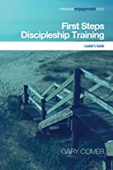 First Steps Discipleship Training: Leader's Guide (Missional Engagement Series Book 3)