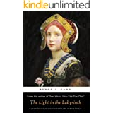 The Light in the Labyrinth (The Life and Death of Anne Boleyn Book 2)
