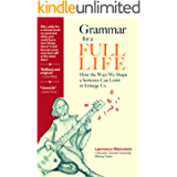 Grammar for a Full Life: How the Ways We Shape a Sentence Can Limit or Enlarge Us