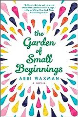 The Garden of Small Beginnings Paperback