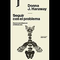 Seguir con el problema: Generar parentesco en el Chthuluceno (El origen del mundo nº 1) (Spanish Edition)
