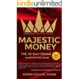 Majestic Money: The 30-Day Femme Manifesting Game to Learn the Secrets to Miracles, Success , and Self Love (The Rich Queen M