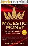 Majestic Money: The 30-Day Femme Manifesting Game to Learn the Secrets to Miracles, Success , and Self Love (The Rich…