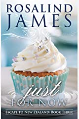 Just For Now (Escape to New Zealand Book 3) Kindle Edition