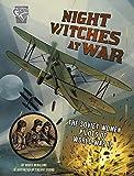 Night Witches at War: The Soviet Women Pilots of World War II (Amazing World War II Stories)