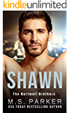 SHAWN (The Hartwell Brothers Book 4)