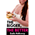 The Bigger, the Better