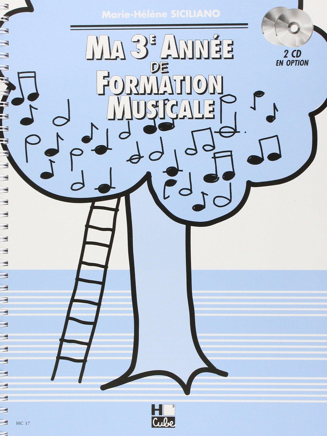 Ma 3ème année de formation musicale Partition – 7 septembre 1996 Marie-Hélène Siciliano H Cube B001J2Z5A8 52936