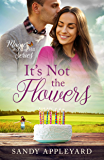 It's Not the Flowers (Magic at Cog Hill Book 3)
