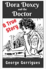 Dora Doxey and the Doctor: Marriages, Morphine and Murder (Read All About It! True Crime Book 5) Kindle Edition