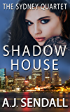Shadow House (The Sydney Quartet Book 4) (English Edition)